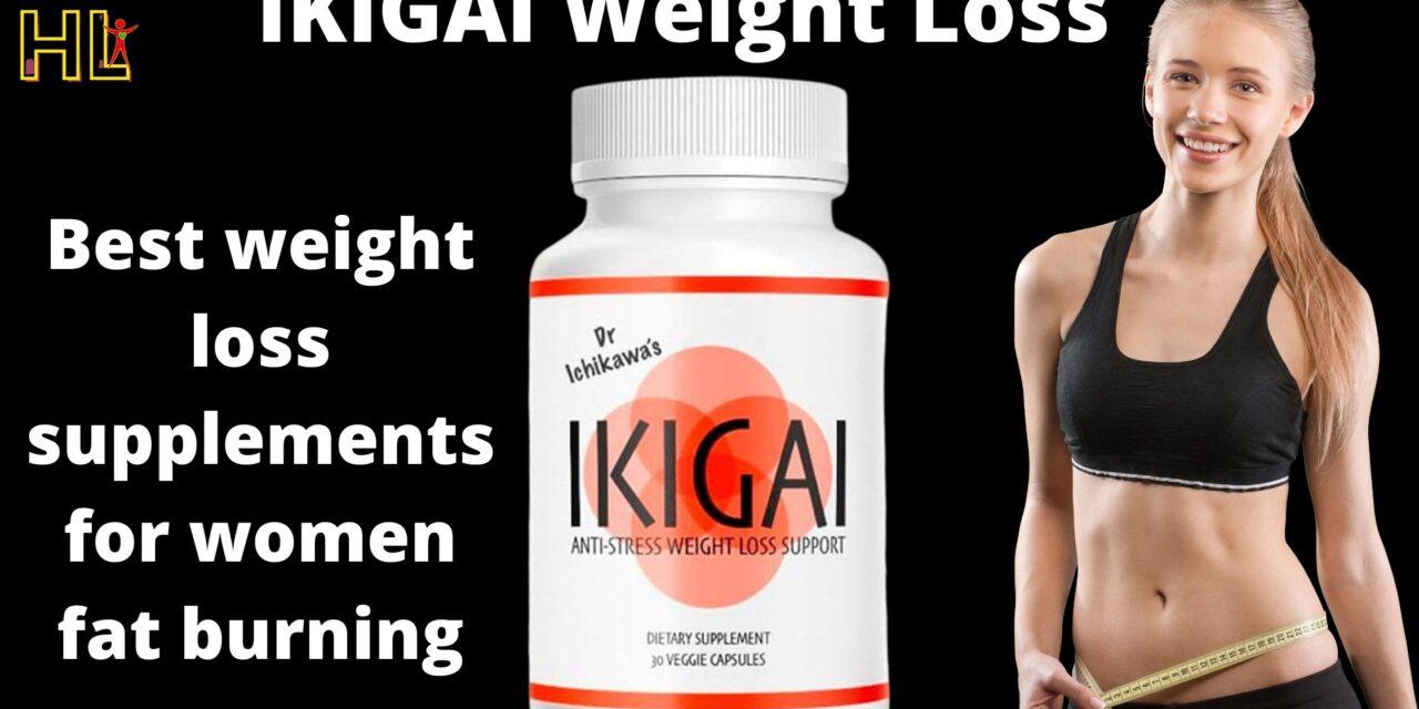 IKIGAI Weight Loss Supplements